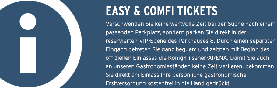 Tooltip Easy & Comfi Tickets König-Pilsener-ARENA
